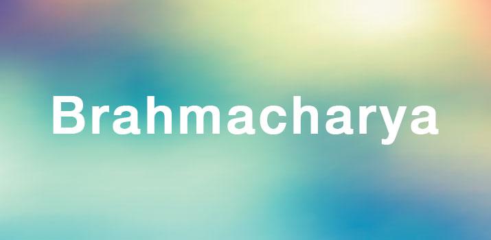 Che cose Brahmacharya