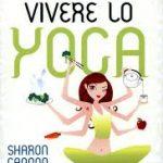 Vivere lo Yoga di Sharon Gannon (Recensione)