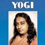 Autobiografia di uno yogi di Paramhansa Yogananda (recensione)
