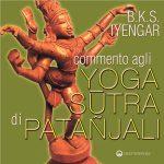 Commento agli Yoga Sutra di Patanjali di B.K.S. Iyengar