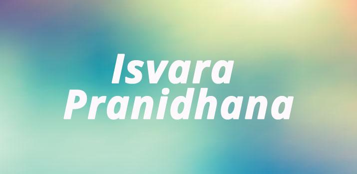 Isvara Pranidhana