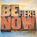 Il qui ed ora: il segreto per vivere il  presente