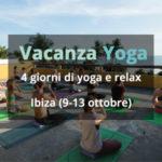 Vacanza yoga: relax e yoga a Ibiza (9-13 ottobre)