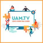 UAM.TV la TV della consapevolezza + regalo per i lettori